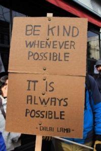 Be kind - Dalai Lama